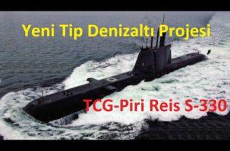 Yeni Tip Denizaltı Projesi TCG Piri Reis S-330 İlk Teslimat Ne Zaman?