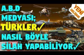 A.B.D Medyası Türkler Bu Silahları Nasıl Yapıyor – Dünya Medyasında Milli Savunma Sanayimiz.