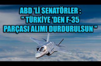 """ABD 'Lİ SENATÖRLER : """" TÜRKİYE 'DEN F-35 PARÇASI ALIMI DURDURULSUN """""""