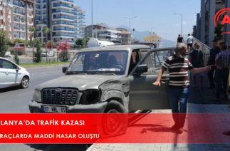 ALANYA'DA TRAFİK KAZASI