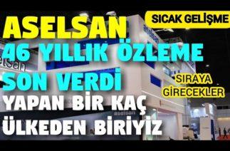 ASELSAN 46 YILLIK ÖZLEME SON VERDİ.