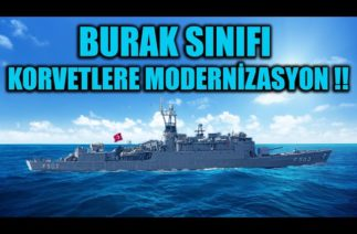 BURAK SINIFI KORVETLERE MODERNİZASYON !!