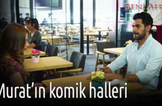 Beni Affet – Murat'ın Komik Halleri