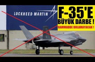 ÇİN'DEN F-35'E BÜYÜK DARBE ! HAMMADDE BULAMAYACAKLAR ! LOCKHEED MARTİN KARA LİSTEYE ALINDI !