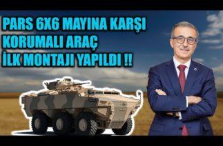 PARS 6X6 MAYINA KARŞI KORUMALI ARACIN İLK MONTAJI YAPILDI !!