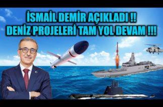 İSMAİL DEMİR AÇIKLADI !! DENİZ PROJELERİ TAM YOL DEVAM !!!