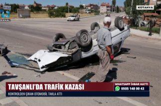 TAVŞANLI'DA TRAFİK KAZASI