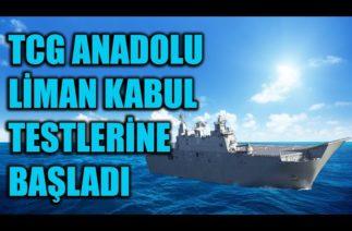 TCG ANADOLU LİMAN KABUL TESTLERİNE BAŞLADI !!!!