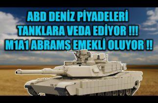 ABD TANKLARA VEDA EDİYOR !!! M1A1 ABRAMS EMEKLİ OLUYOR !!