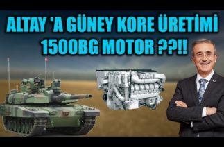 ALTAY 'A GÜNEY KORE ÜRETİMİ 1500BG MOTOR ??!!