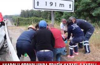 ANADOLU OTOYOLU'NDA TRAFİK KAZASI: 8 YARALI (01.08.2020)
