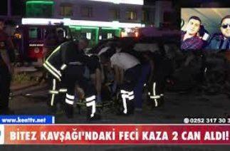 BİTEZ KAVŞAĞI'NDAKİ FECİ KAZA 2 CAN ALDI!