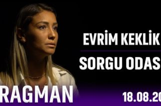 EVRİM KEKLİK | SORGU ODASI | FRAGMAN | 18.08.20