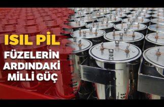 Füzelerin Ardındaki Milli Güç: ISIL PİLLER