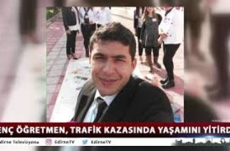 GENÇ ÖĞRETMEN, TRAFİK KAZASINDA YAŞAMINI YİTİRDİ