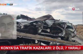 Konya'da trafik kazaları: 2 ölü, 7 yaralı