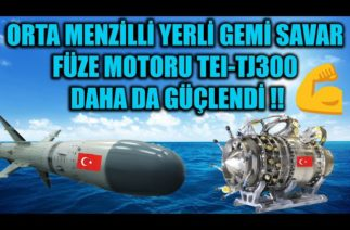ORTA MENZİLLİ YERLİ GEMİ SAVAR FÜZE MOTORU TEI-TJ300 DAHA DA GÜÇLENDİ !!
