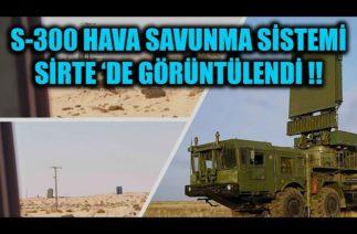 S-300 HAVA SAVUNMA SİSTEMİ SİRTE 'DE GÖRÜNTÜLENDİ !!