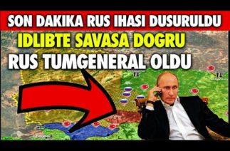 SON DAKİKA İDLİB'TE RUS İ-HA DÜŞÜRÜLDÜ RUS GENERAL ÖL…