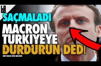 SON DAKİKA MACRON TÜRKİYEYE DERHAL DURDURUN DEDİ !!