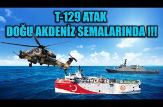 T-129 ATAK DOĞU AKDENİZ SEMALARINDA !!!