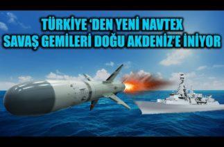 TÜRKİYE 'DEN YENİ NAVTEX !! SAVAŞ GEMİLERİ DOĞU AKDENİZ'E İNİYOR !!