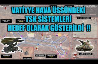 VATİYYE HAVA ÜSSÜNDEKİ TSK SİSTEMLERİ HEDEF OLARAK GÖSTERİLDİ !!
