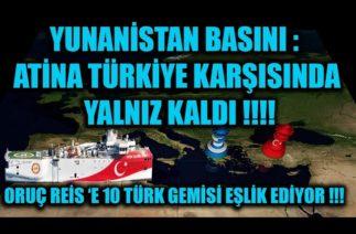 YUNANİSTAN BASINI : ATİNA TÜRKİYE KARŞISINDA YALNIZ KALDI !!!!