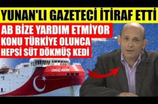 Yunanistan'lı gazeteciden itiraf Konu Türkiye olunca süt dökmüş kediye dönüyorlar