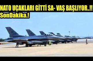 #sondakika …!! NATO UÇAKLARI GİTTİ SA- VAŞ BAŞLIYOR..!!!