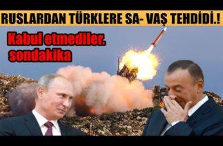 #sondakika RUSLAR TÜRKLERİ TEHDİT EDİYOR ERM- ENİYE…!!!