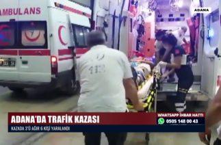 ADANA'DA TRAFİK KAZASI