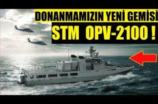 "DONANMAMIZIN YENİ GEMİSİ ! ""STM OPV-2100"" KIBRIS MUHAFIZI !"