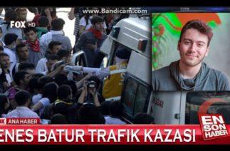 ENES BATUR TRAFİK KAZASI