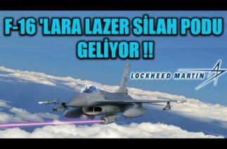 F-16 'LARA LAZER SİLAH PODU GELİYOR !!