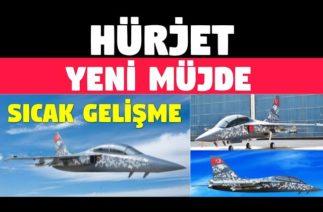 HÜRJET / YERLİ SAVUNMA SANAYİ / HÜRJETTE SON DURUM