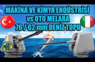 MAKİNA VE KİMYA ENDÜSTRİSİ vs OTO MELARA 76 / 62 mm DENİZ TOPU