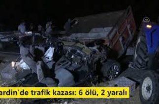 Mardin'de trafik kazası: 6 ölü, 2 yaralı