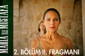 Maria ile Mustafa 2. Bölüm 2. Fragmanı