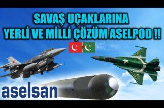 SAVAŞ UÇAKLARINA YERLİ VE MİLLİ ÇÖZÜM ASELPOD !!