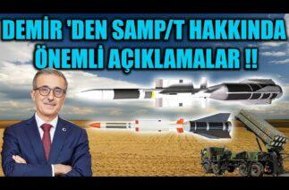 İSMAİL DEMİR 'DEN SAMP/T HAVA SAVUNMA SİSTEMİ HAKKINDA ÖNEMLİ AÇIKLAMALAR !!