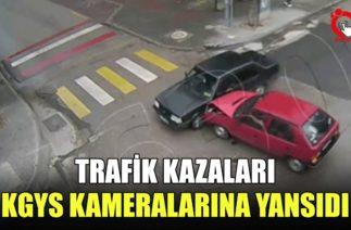 TRAFİK KAZALARI KGYS KAMERALARINA YANSIDI
