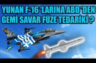 YUNAN F-16 'LARINA ABD 'DEN GEMİ SAVAR FÜZE TEDARİKİ ?