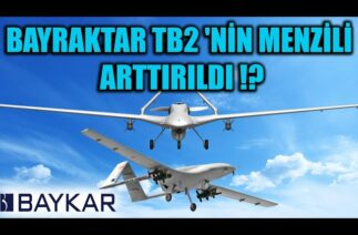 BAYRAKTAR TB2 'NİN MENZİLİ ARTTIRILDI !?