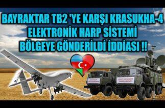 BAYRAKTAR TB2 'YE KARŞI KRASUKHA-4 ELEKTRONİK HARP SİSTEMİ BÖLGEYE GÖNDERİLDİ İDDİASI !!