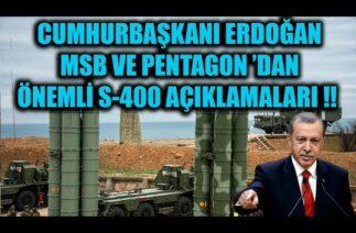CUMHURBAŞKANI ERDOĞAN MSB VE PENTAGON 'DAN ÖNEMLİ S-400 AÇIKLAMALARI !!