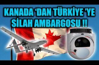 KANADA 'DAN TÜRKİYE 'YE SİLAH AMBARGOSU !!