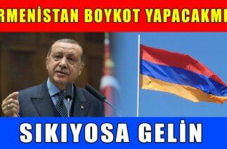 KOMİK! Ermenistan Türkiye'ye Boykot Yapacakmış