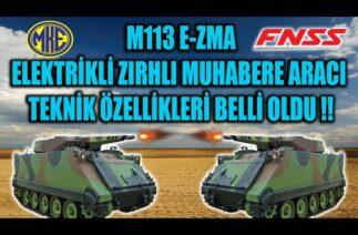 M113 ELEKTRİKLİ ZIRHLI MUHABERE ARACI TEKNİK ÖZELLİKLERİ BELLİ OLDU !!