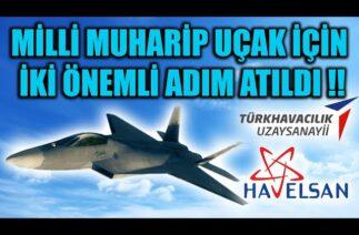 MİLLİ MUHARİP UÇAK İÇİN İKİ ÖNEMLİ ADIM ATILDI !!